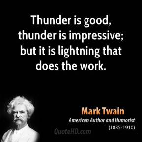 mark-twain-author-thunder-is-good-thunder-is-impressive-but-it-is-lightning-that